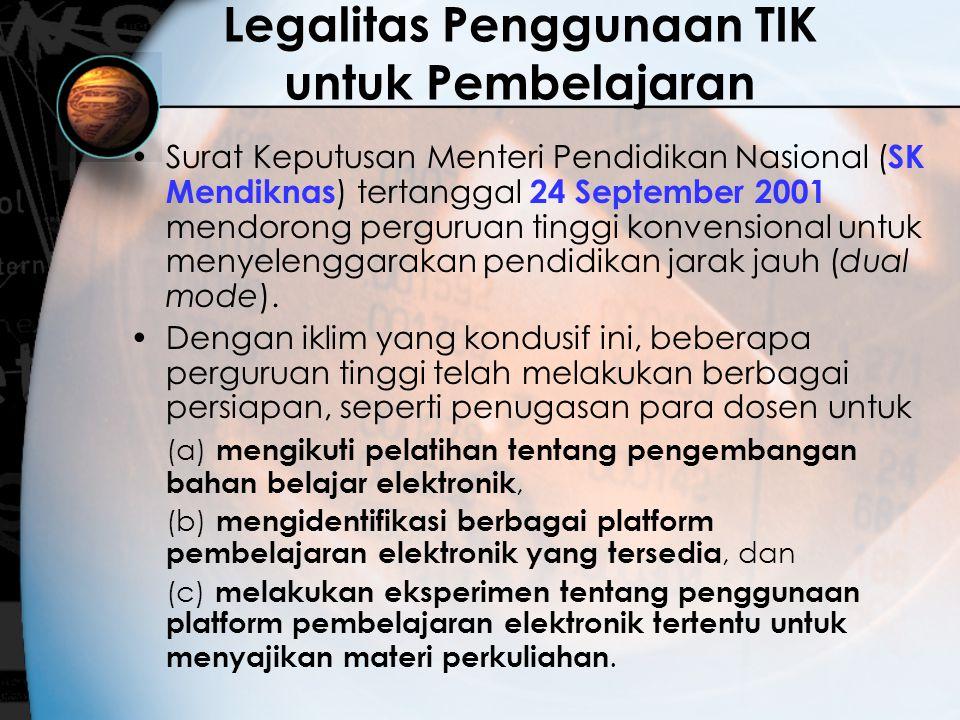 Legalitas Penggunaan TIK untuk Pembelajaran Surat Keputusan Menteri Pendidikan Nasional ( SK Mendiknas ) tertanggal 24 September 2001 mendorong pergur