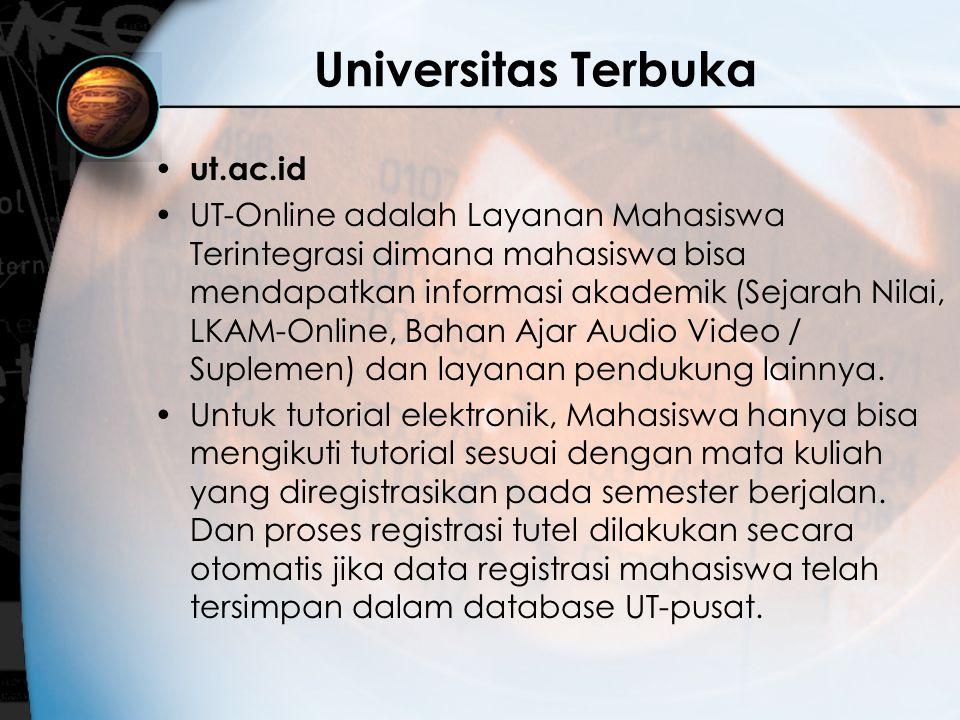 Universitas Terbuka ut.ac.id UT-Online adalah Layanan Mahasiswa Terintegrasi dimana mahasiswa bisa mendapatkan informasi akademik (Sejarah Nilai, LKAM