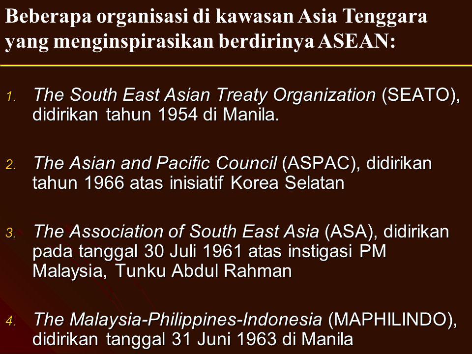 1. The South East Asian Treaty Organization (SEATO), didirikan tahun 1954 di Manila. 2. The Asian and Pacific Council (ASPAC), didirikan tahun 1966 at