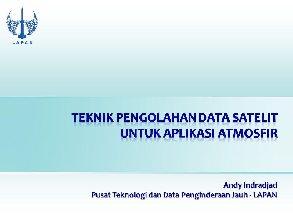 Andy Indradjad Pusat Teknologi dan Data Penginderaan Jauh - LAPAN