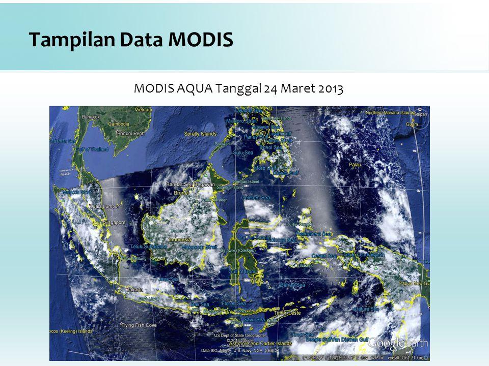 Tampilan Data MODIS MODIS AQUA Tanggal 24 Maret 2013