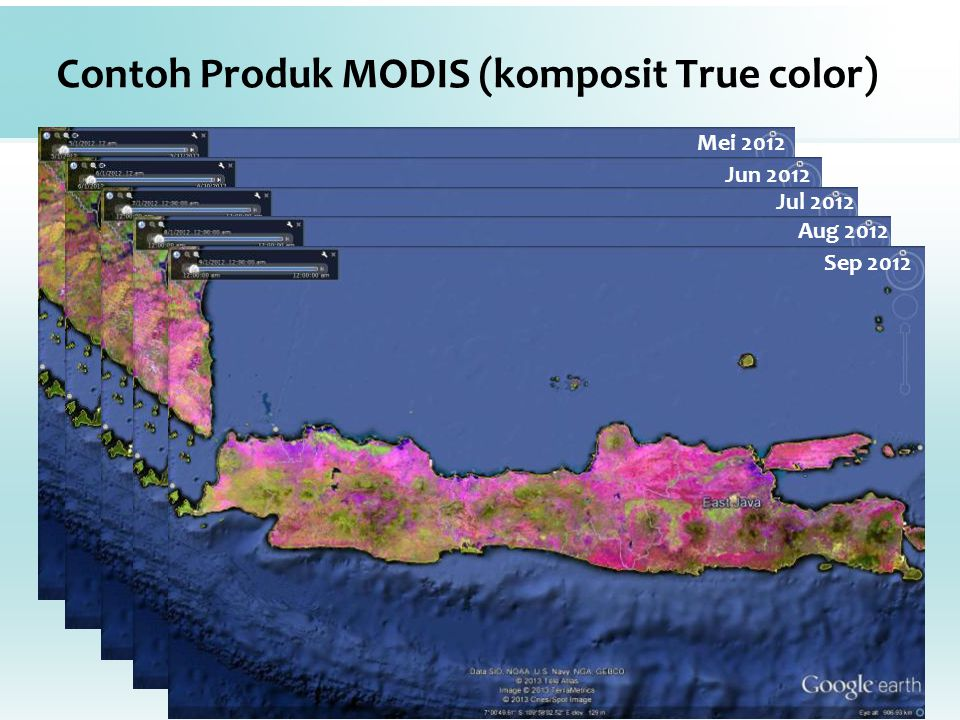 Mei 2012 Contoh Produk MODIS (komposit True color) Jun 2012 Jul 2012 Aug 2012 Sep 2012