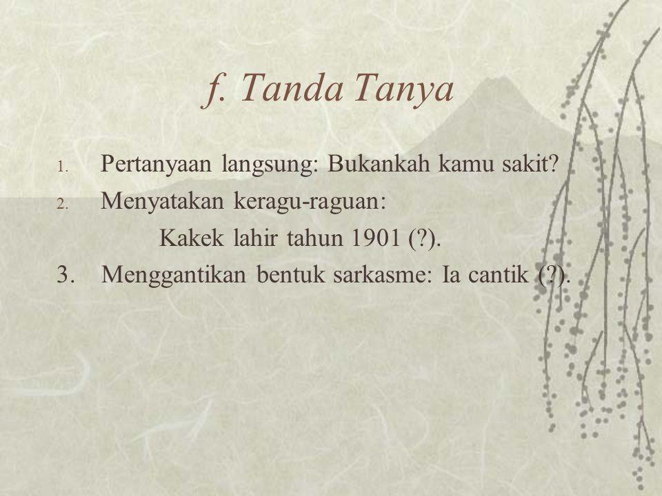 Latihan  ia berlayar ke sumatra melalui selat sunda  femina itu nama majalah wanita  Yang benar: a/n; s/d; u.b.; u/p; kepada yth.