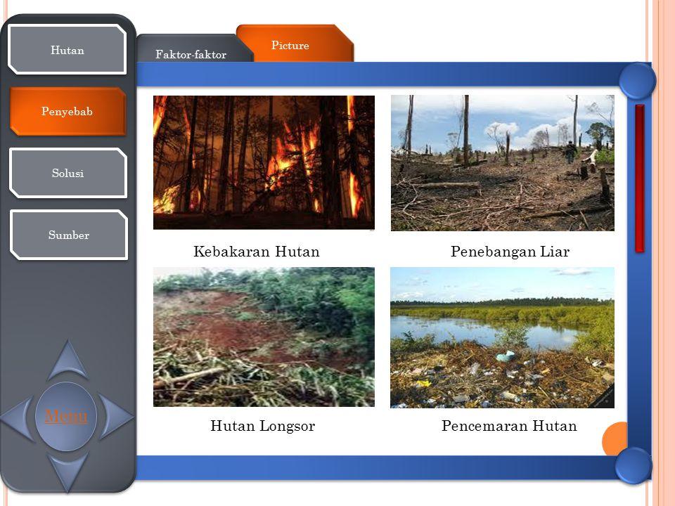 Picture Faktor-faktor Hutan Penyebab Solusi Sumber Kebakaran Hutan Penebangan Liar Hutan Longsor Pencemaran Hutan Menu