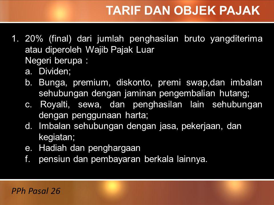SUBJEK PAJAK - Badan Pemerintah; - Subjek Pajak dalam negeri; - Penyelenggara Kegiatan; - BUT; - Perwakilan perusahaan luar negeri lainnya selainBUT di Indonesia PPh Pasal 26