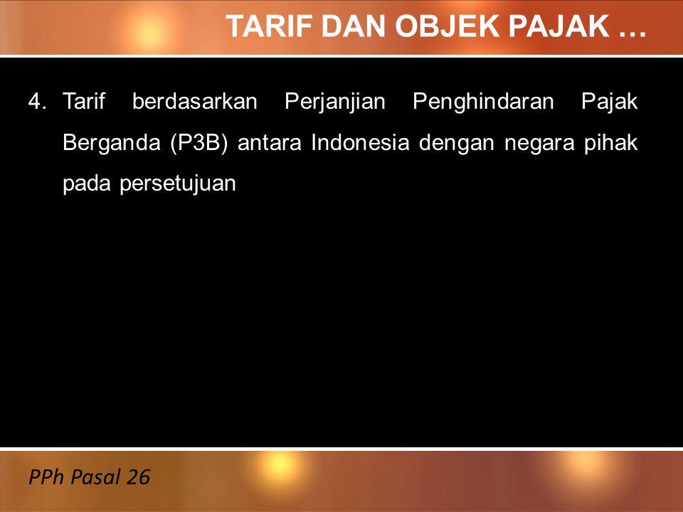 2.20% (final) dari perkiraan penghasilan neto berupa : a.Penghasilan dari penjualan harta di Indonesia; b. Premi asuransi, premi reasuransi yang dibay