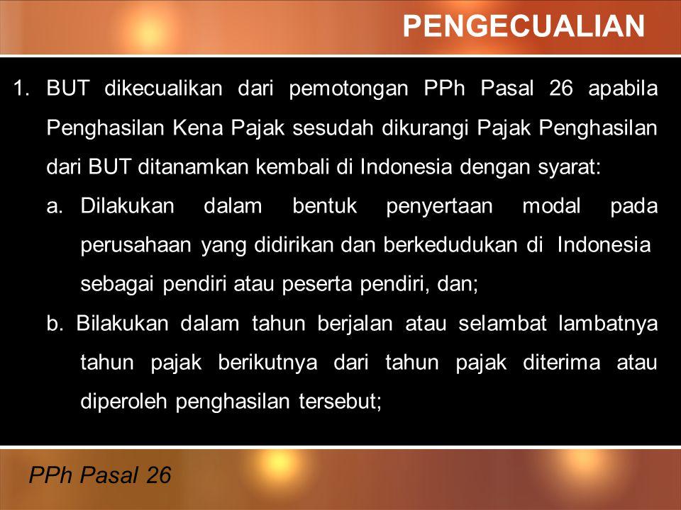4.Tarif berdasarkan Perjanjian Penghindaran Pajak Berganda (P3B) antara Indonesia dengan negara pihak pada persetujuan TARIF DAN OBJEK PAJAK … PPh Pasal 26