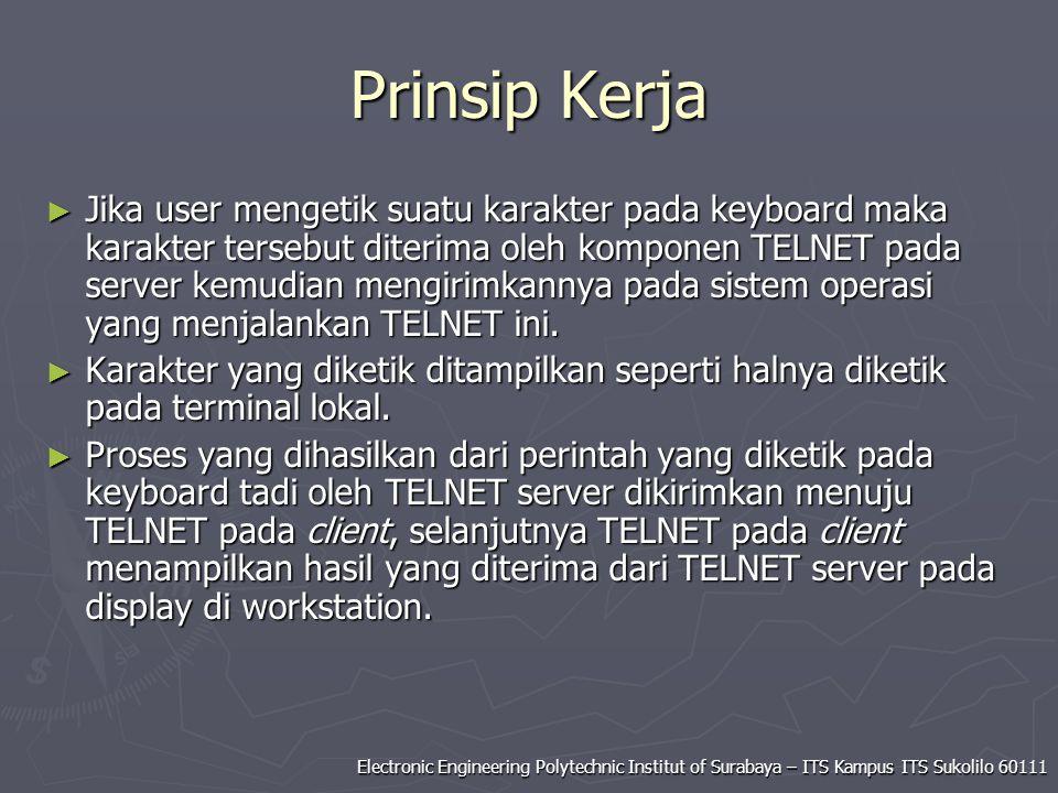 Electronic Engineering Polytechnic Institut of Surabaya – ITS Kampus ITS Sukolilo 60111 Prinsip Kerja ► Jika user mengetik suatu karakter pada keyboar