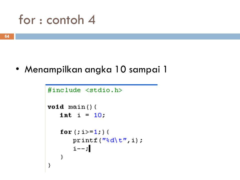for : contoh 4 64 Menampilkan angka 10 sampai 1