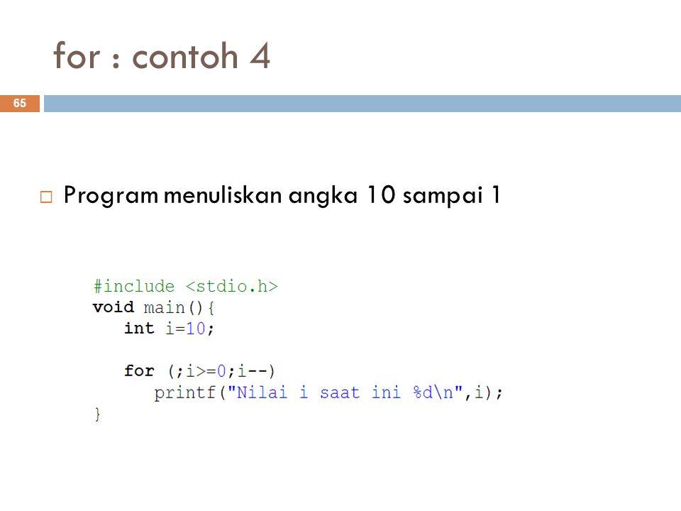 for : contoh 4  Program menuliskan angka 10 sampai 1 65