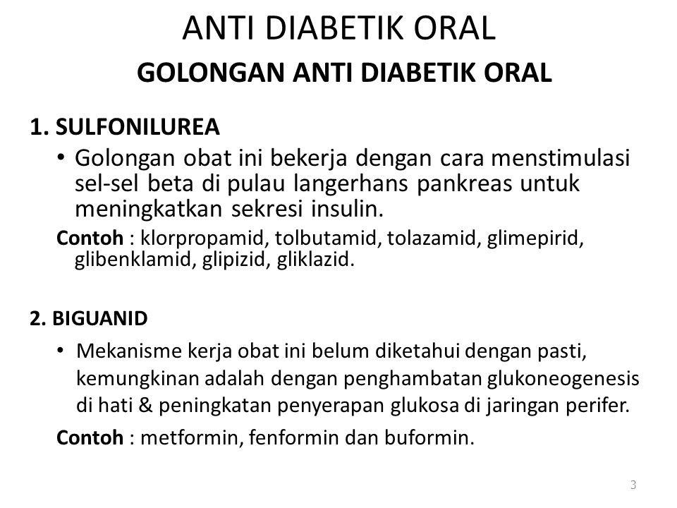 Catatan Gliklazid, tolbutamid  bagus untuk pasien usia lanjut yg punya ggn ginjal/hati krn kerjanya singkat darpada sulfonilurea lainnya.