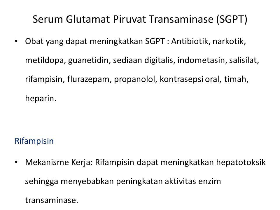 Obat yang dapat meningkatkan SGPT : Antibiotik, narkotik, metildopa, guanetidin, sediaan digitalis, indometasin, salisilat, rifampisin, flurazepam, pr