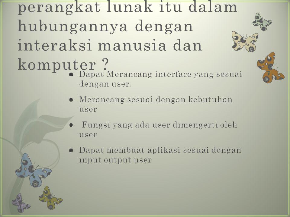 5. Apakah rekayasa perangkat lunak itu dalam hubungannya dengan interaksi manusia dan komputer ?