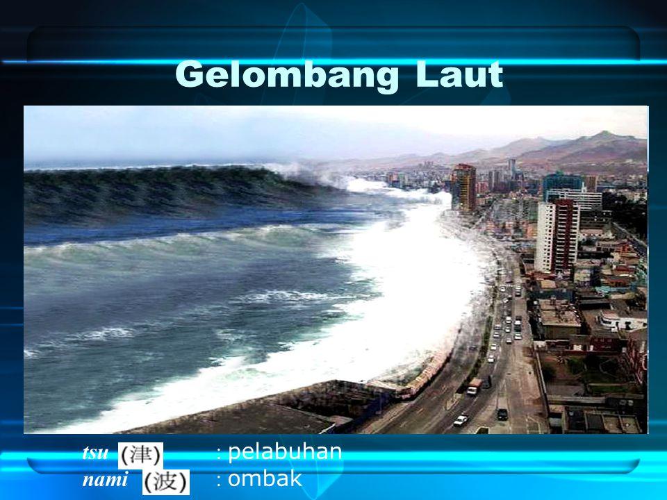 tsu : pelabuhan nami : ombak Gelombang Laut