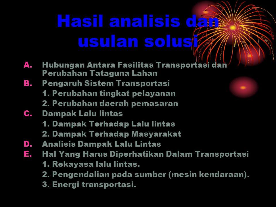 Hasil analisis dan usulan solusi A.Hubungan Antara Fasilitas Transportasi dan Perubahan Tataguna Lahan B.Pengaruh Sistem Transportasi 1.
