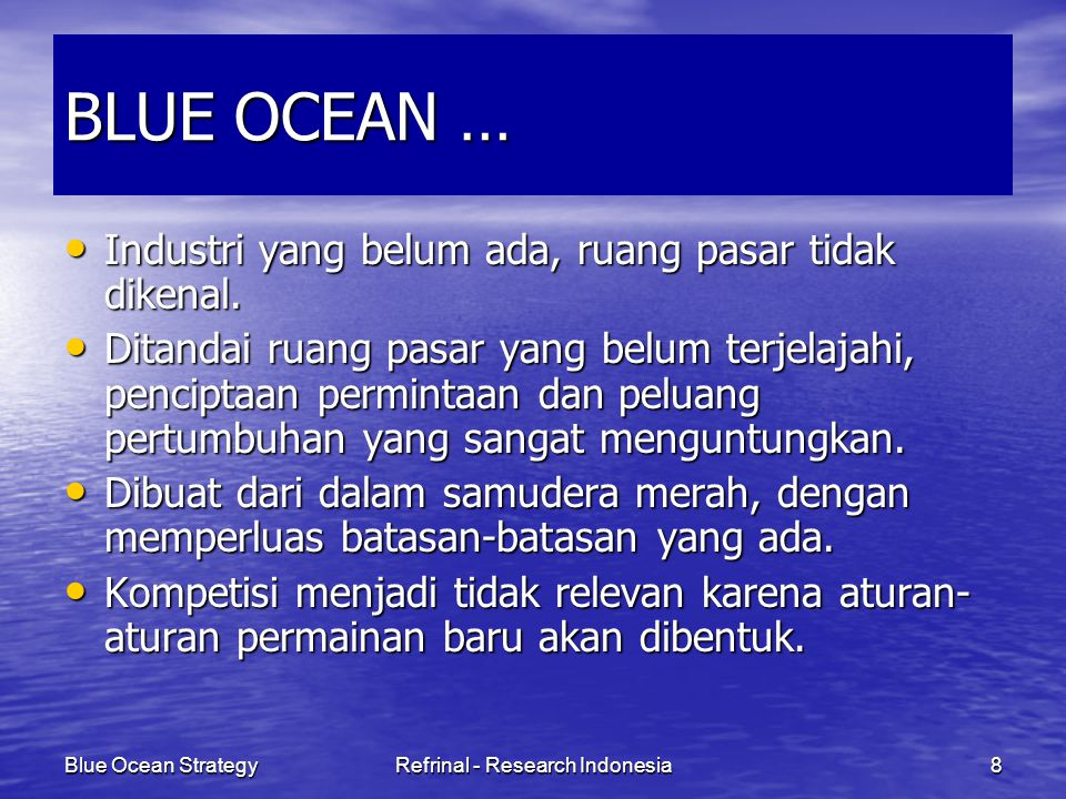 Blue Ocean StrategyRefrinal - Research Indonesia9 RED OCEAN FACT….