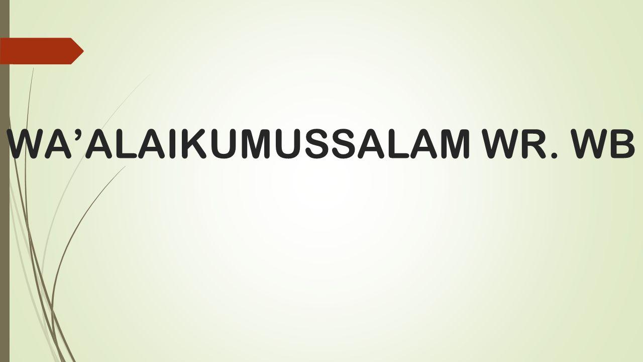 WA'ALAIKUMUSSALAM WR. WB