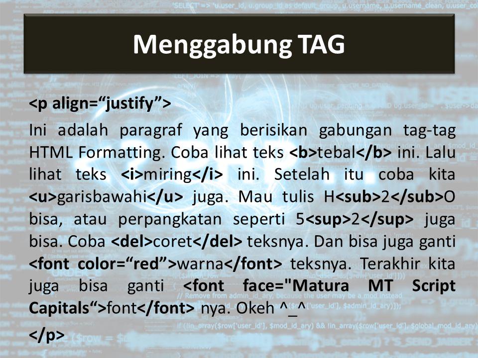 Menggabung Tag Ini adalah paragraf yang berisikan gabungan tag-tag HTML Formatting.