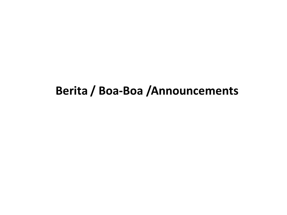Berita / Boa-Boa /Announcements