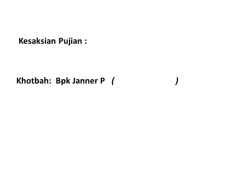 Kesaksian Pujian : Khotbah: Bpk Janner P ( )
