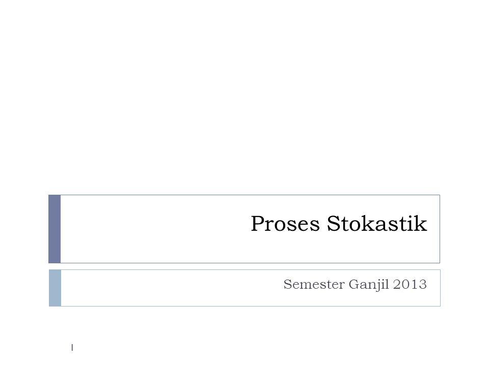 Proses Stokastik Semester Ganjil 2013 1