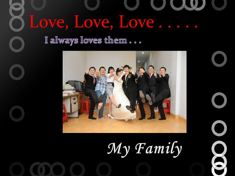 Love, Love, Love.....