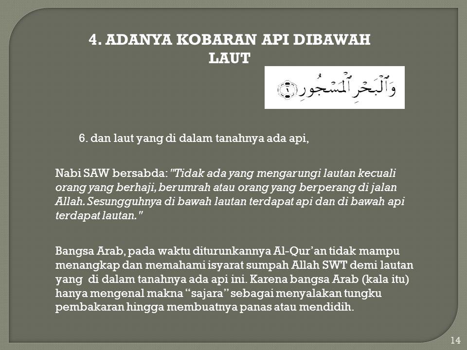 4. ADANYA KOBARAN API DIBAWAH LAUT 6.