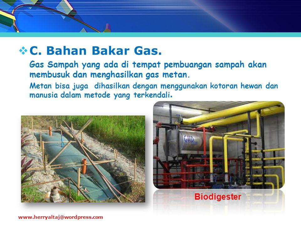  C. Bahan Bakar Gas. Gas Sampah yang ada di tempat pembuangan sampah akan membusuk dan menghasilkan gas metan. Metan bisa juga dihasilkan dengan meng