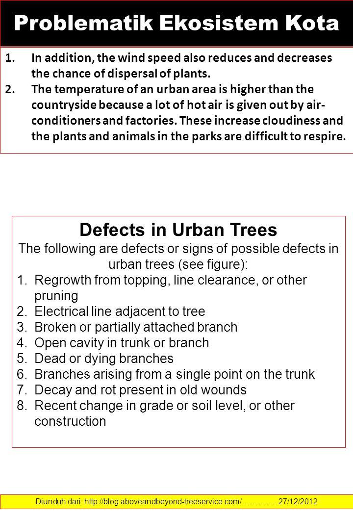 Hutan kota dapat berfungsi sebagai komponen perlindungan kehidupan masyarakat yang tinggal di wilayah perkotaan dan sekitarnya, karena dapat berfungsi