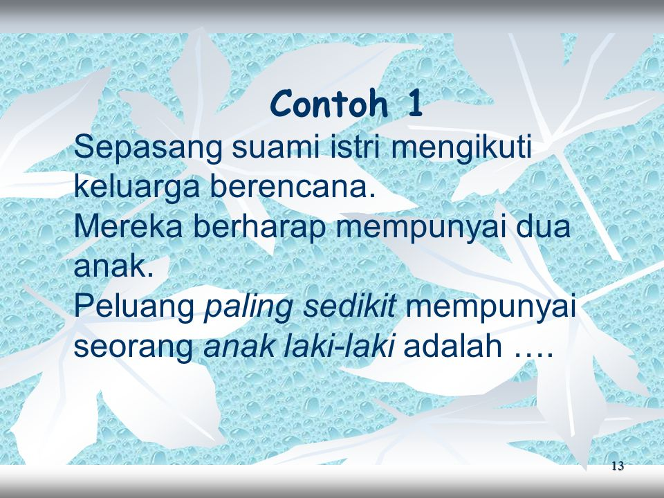 13 Contoh 1 Sepasang suami istri mengikuti keluarga berencana.
