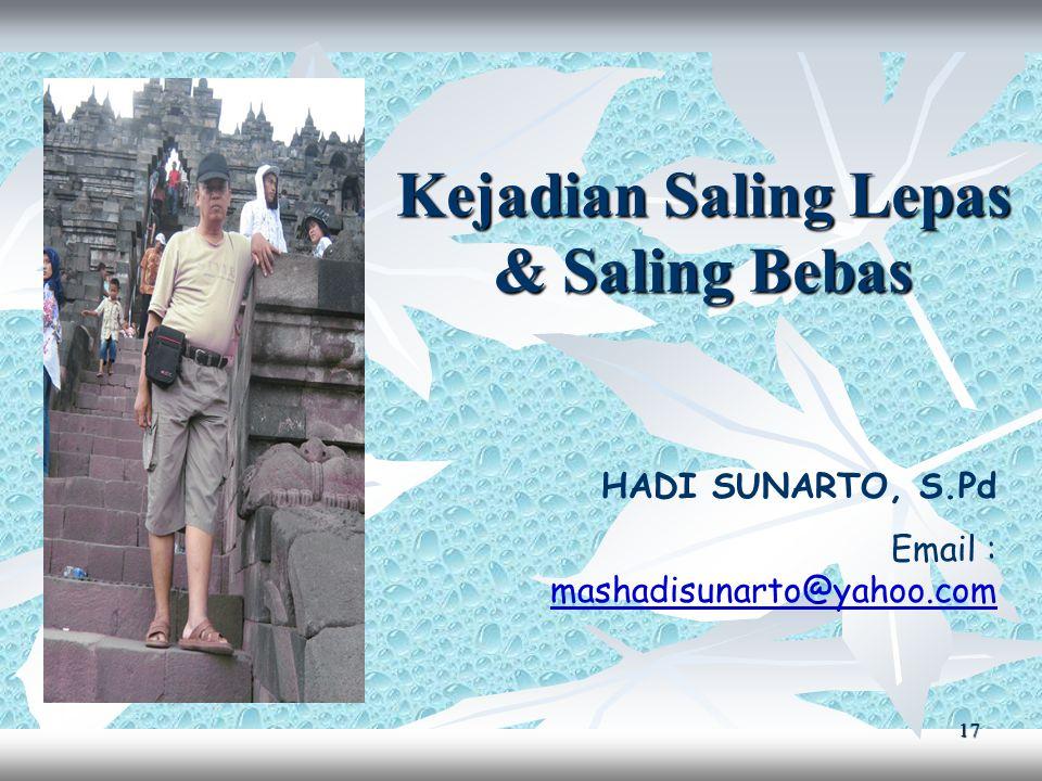 17 Kejadian Saling Lepas & Saling Bebas HADI SUNARTO, S.Pd Email : mashadisunarto@yahoo.com mashadisunarto@yahoo.com