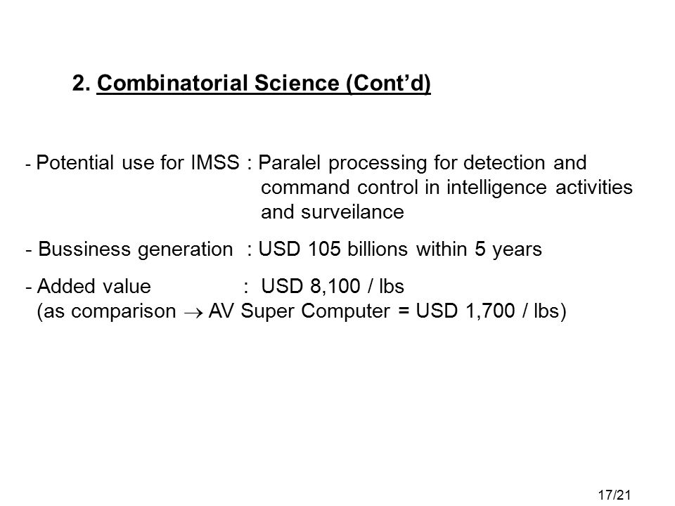 2. Combinatorial Science (Cont'd) - Potential use for IMSS : Paralel processing for detection and command control in intelligence activities and surve
