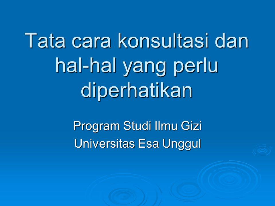 Tata cara konsultasi dan hal-hal yang perlu diperhatikan Program Studi Ilmu Gizi Universitas Esa Unggul