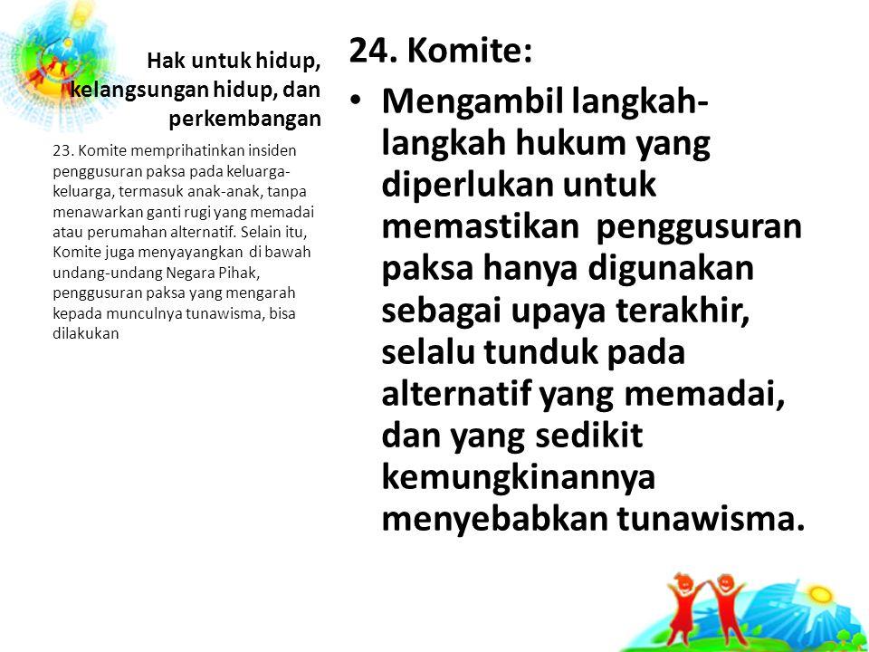 Hak untuk hidup, kelangsungan hidup, dan perkembangan 24.