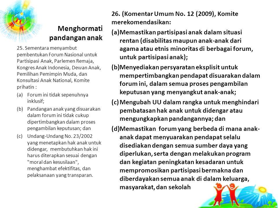 Menghormati pandangan anak 26.(Komentar Umum No.