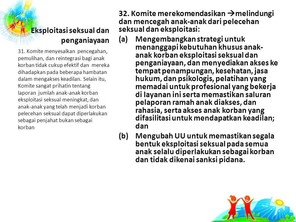 Eksploitasi seksual dan penganiayaan 32.
