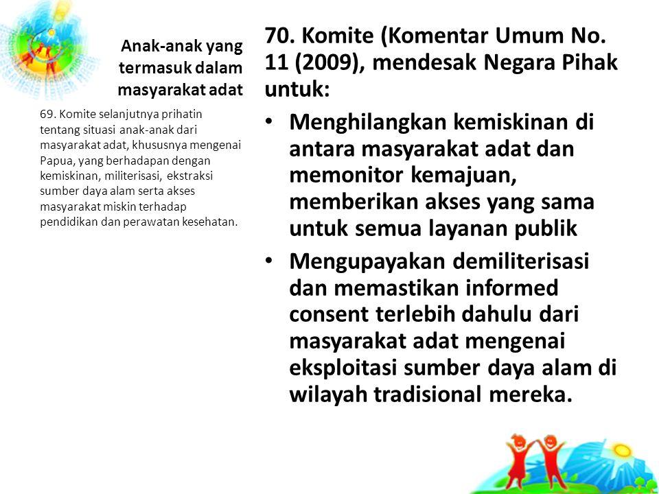 Anak-anak yang termasuk dalam masyarakat adat 70.Komite (Komentar Umum No.