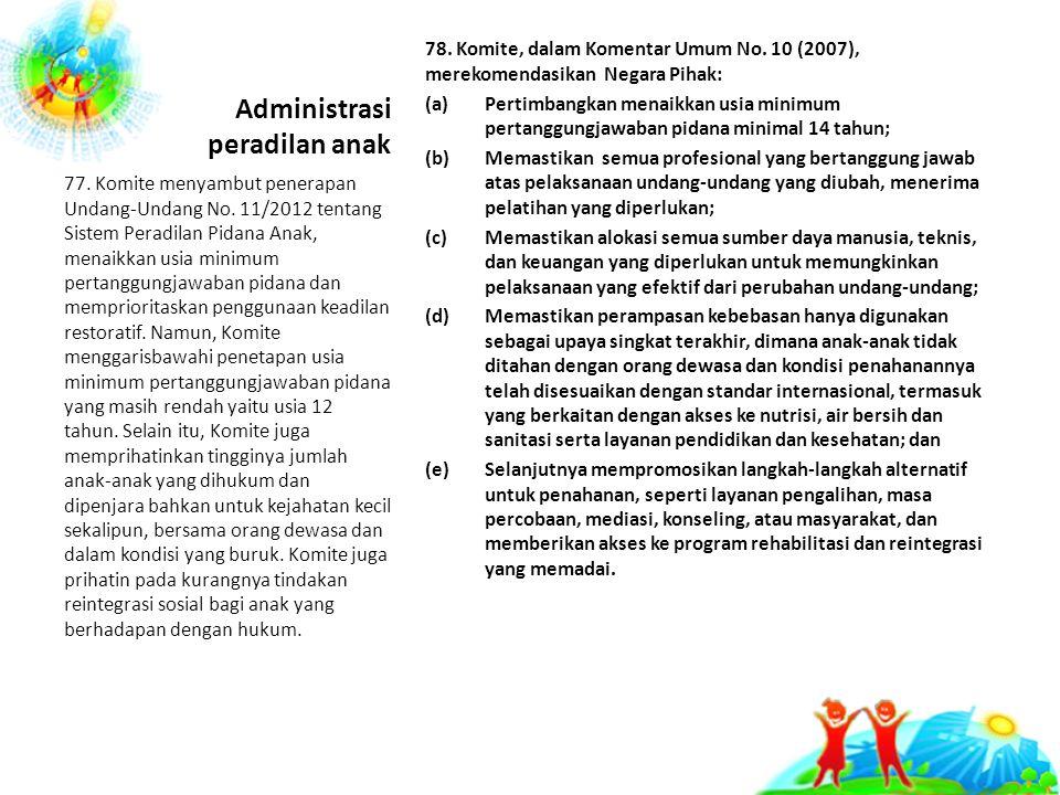 Administrasi peradilan anak 78.Komite, dalam Komentar Umum No.