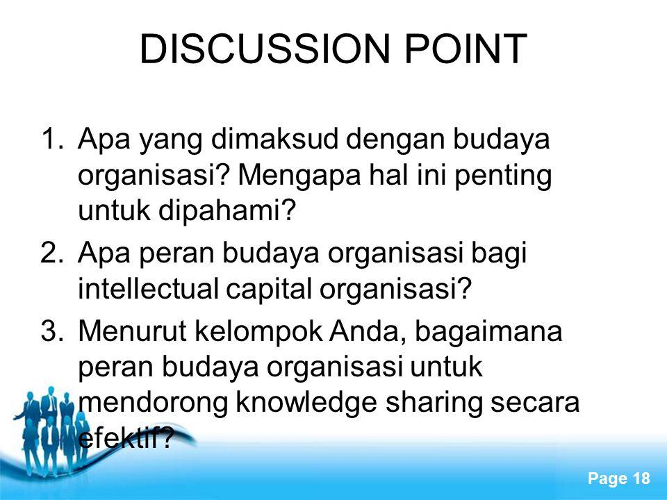 Free Powerpoint Templates Page 18 DISCUSSION POINT 1.Apa yang dimaksud dengan budaya organisasi? Mengapa hal ini penting untuk dipahami? 2.Apa peran b