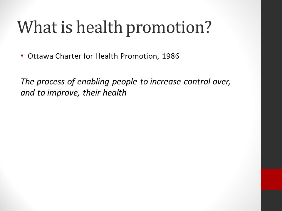 Settings of Health Promotion Health promotion intervention can be applied at: Family level School Workplace Public places