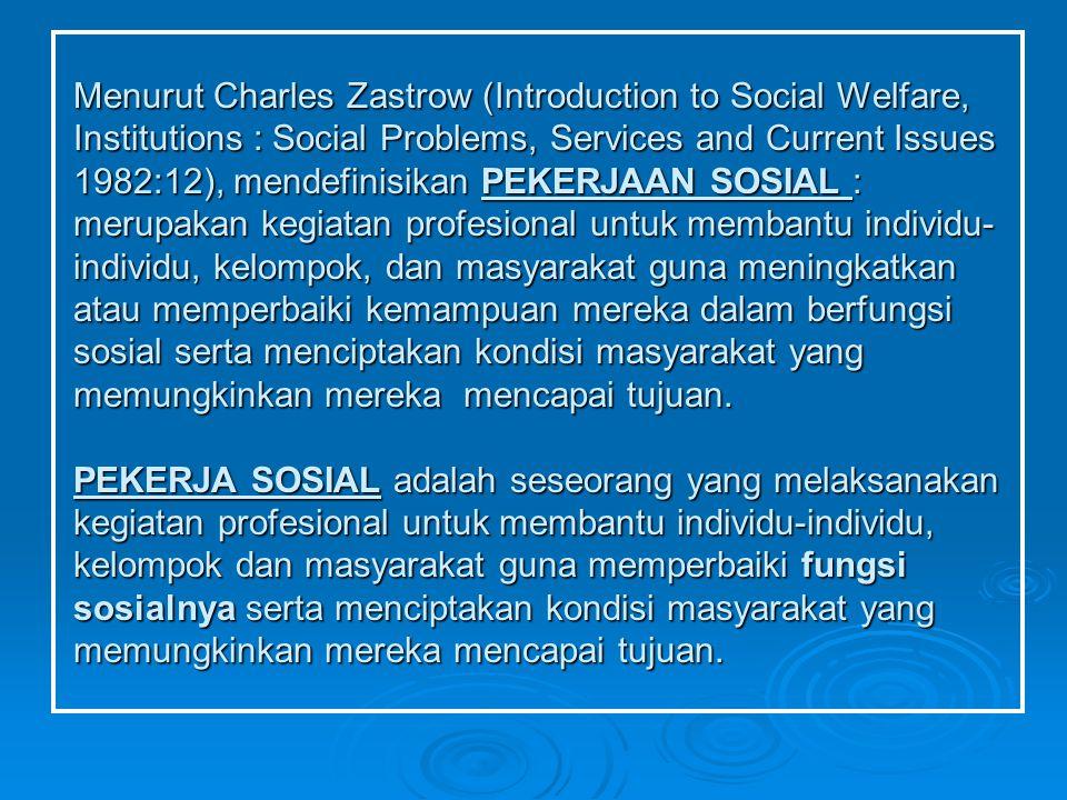 KOMPETENSI PEKERJA SOSIAL MENURUT National Assosiation of Social Work (1982), kompetensi pekerja sosial terdiri dari KOMPETENSI PEKERJA SOSIAL MENURUT National Assosiation of Social Work (1982), kompetensi pekerja sosial terdiri dari 1.