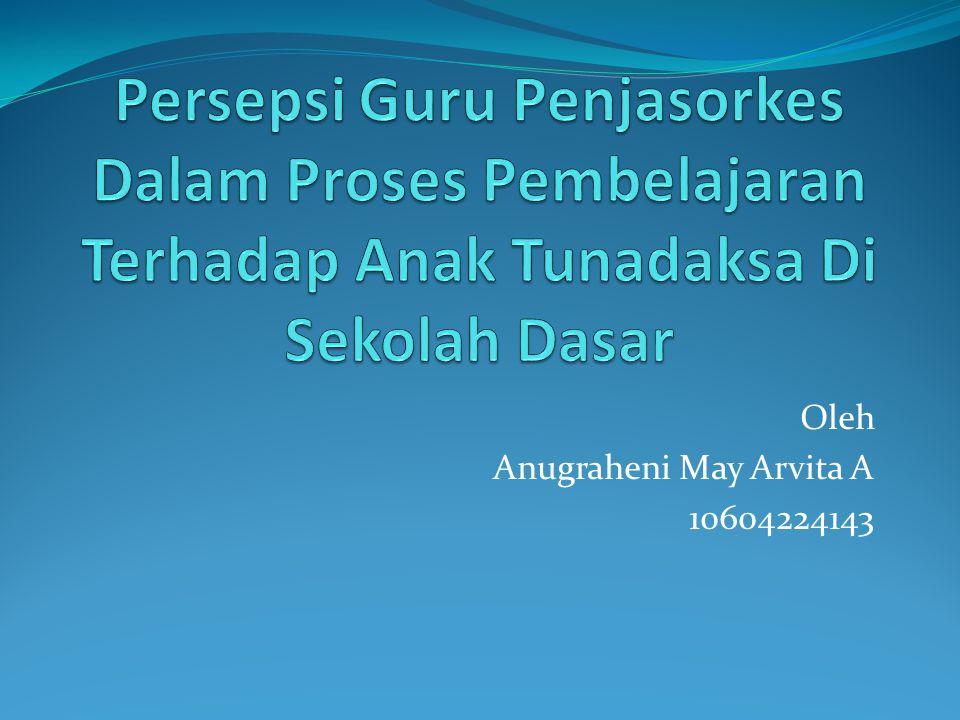 Oleh Anugraheni May Arvita A 10604224143