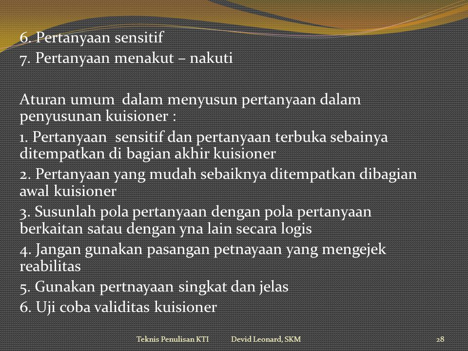 6.Pertanyaan sensitif 7.
