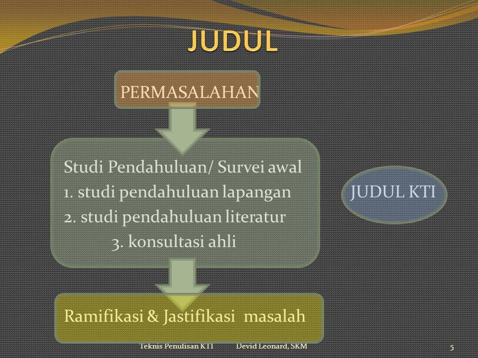 PERMASALAHAN Studi Pendahuluan/ Survei awal 1.studi pendahuluan lapanganJUDUL KTI 2.