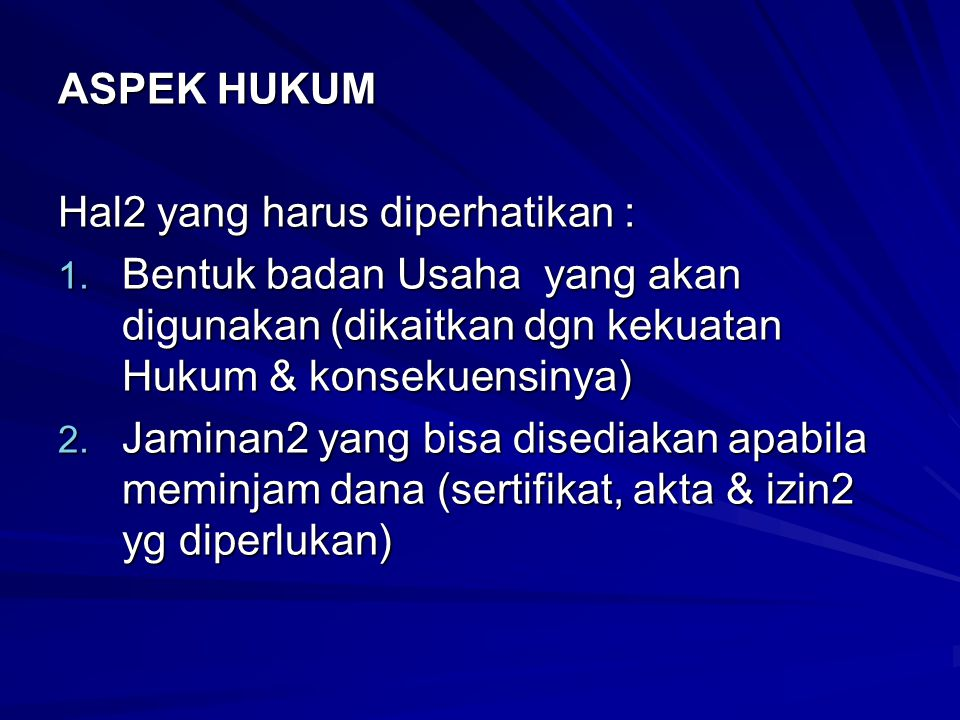 ASPEK HUKUM Hal2 yang harus diperhatikan : 1.