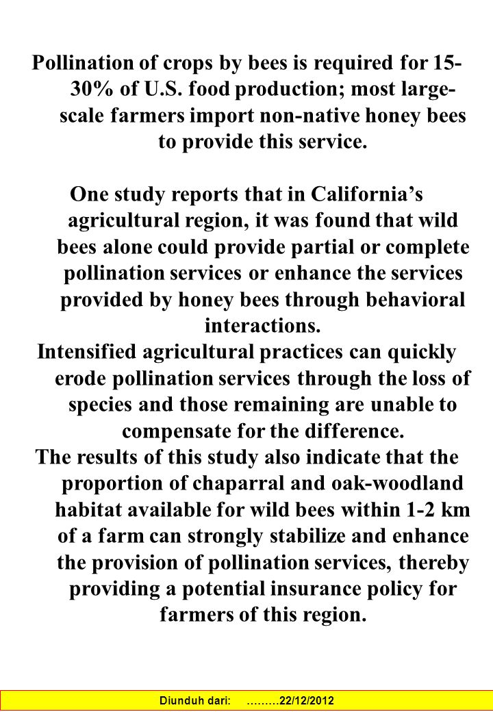 Pollination of crops by bees is required for 15- 30% of U.S.