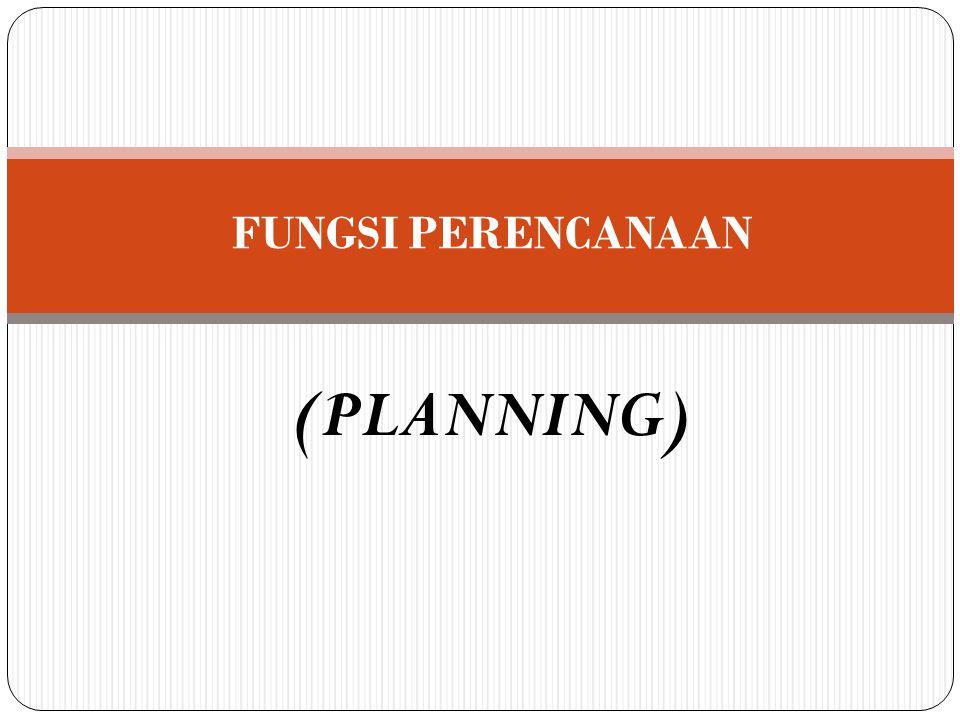 (PLANNING) FUNGSI PERENCANAAN