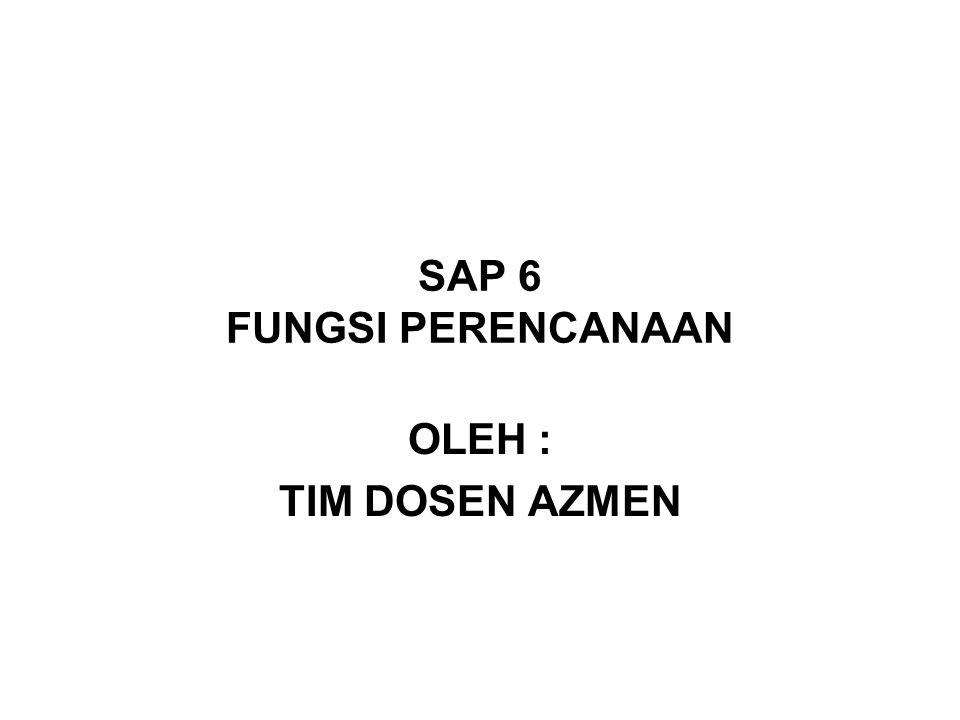 SAP 6 FUNGSI PERENCANAAN OLEH : TIM DOSEN AZMEN