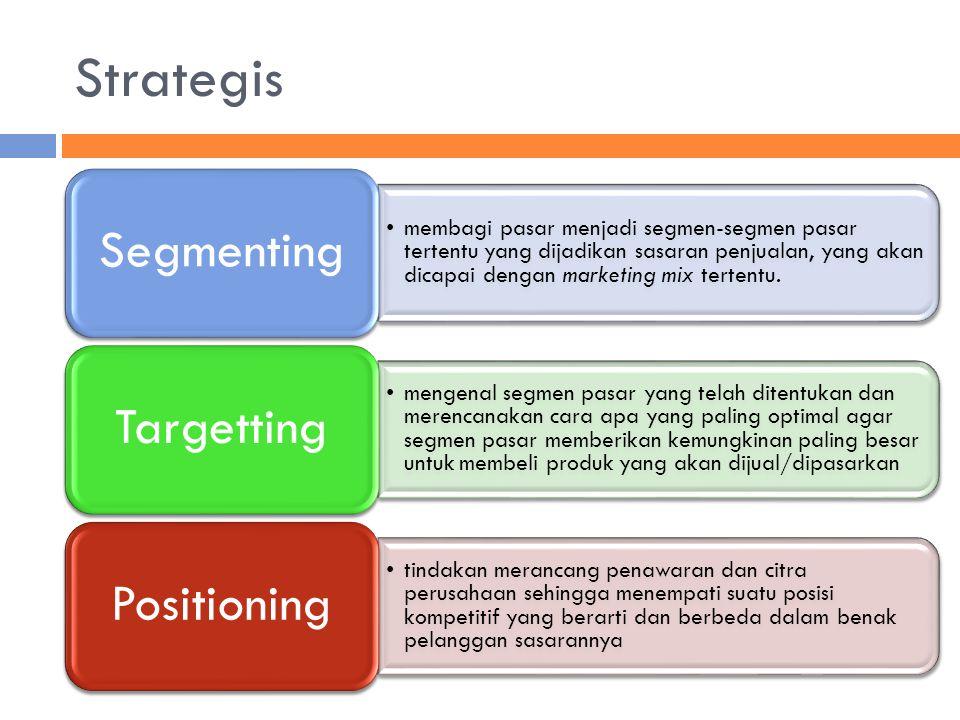 Strategis membagi pasar menjadi segmen-segmen pasar tertentu yang dijadikan sasaran penjualan, yang akan dicapai dengan marketing mix tertentu. Segmen