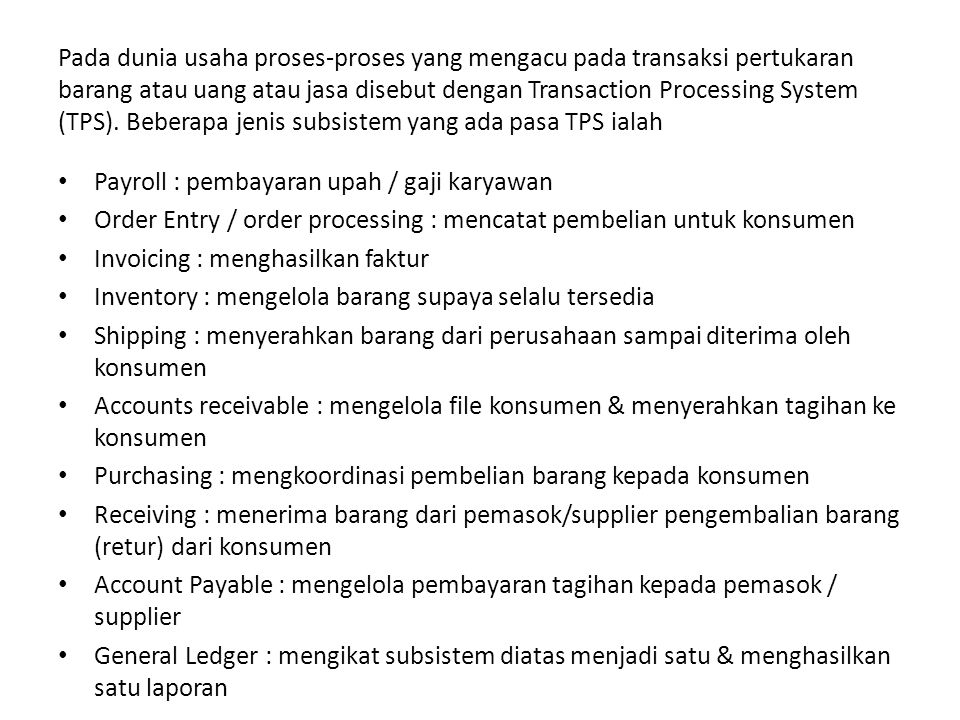 Decision Support Systems (DSS) Decision support systems (DSS) merupakan kemajuan dari information reporting systems dan transaction processing systems.